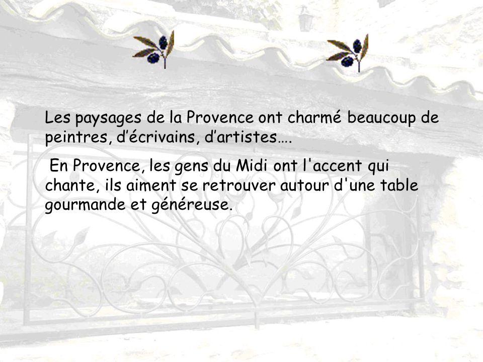 Les paysages de la Provence ont charmé beaucoup de peintres, d'écrivains, d'artistes….