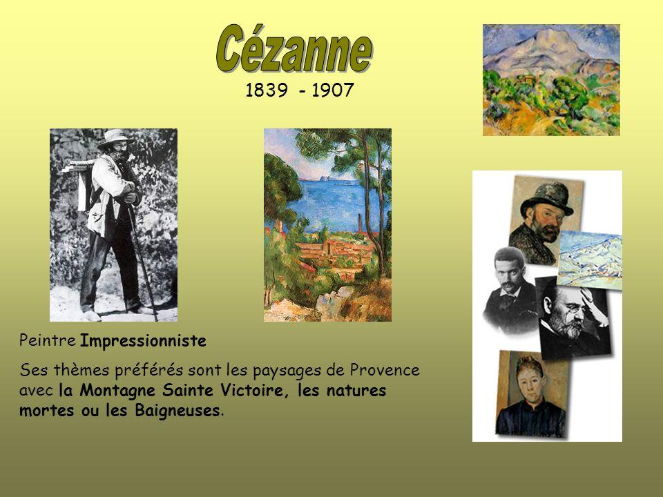 Cézanne 1839 - 1907 Peintre Impressionniste