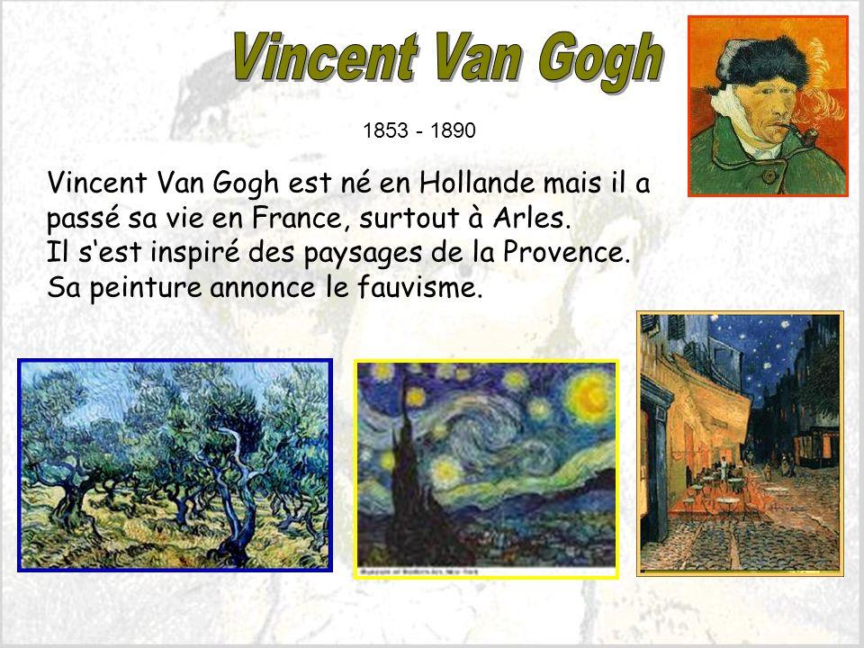 Vincent Van Gogh 1853 - 1890.