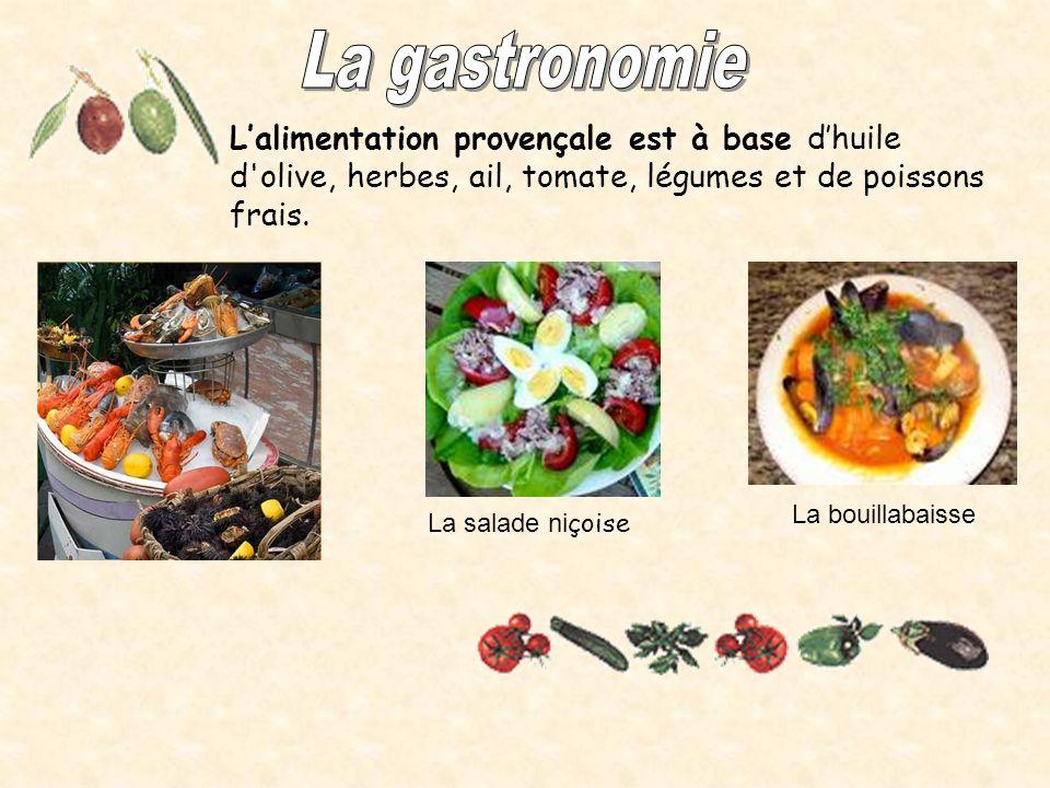 La gastronomie L'alimentation provençale est à base d'huile d olive, herbes, ail, tomate, légumes et de poissons frais.