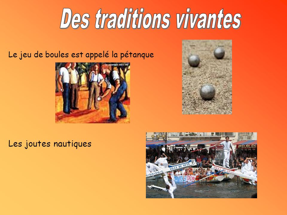 Des traditions vivantes
