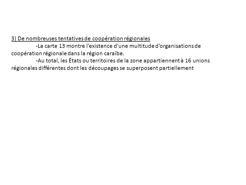 3) De nombreuses tentatives de coopération régionales