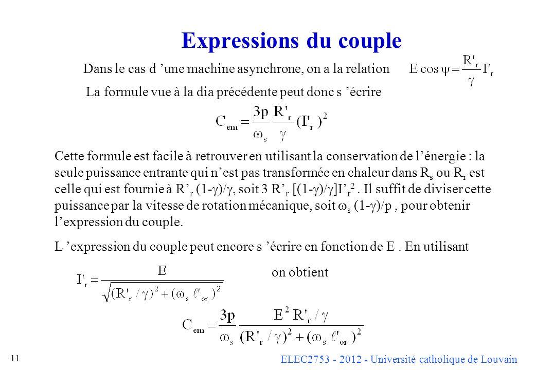 Expressions du couple Dans le cas d 'une machine asynchrone, on a la relation. La formule vue à la dia précédente peut donc s 'écrire.