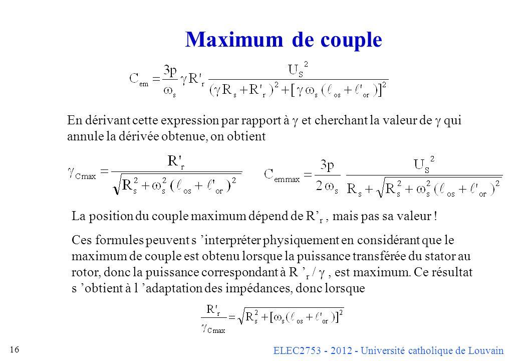 Maximum de couple En dérivant cette expression par rapport à g et cherchant la valeur de g qui annule la dérivée obtenue, on obtient.
