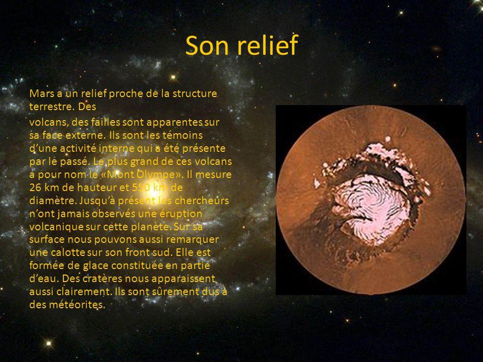 Son relief Mars a un relief proche de la structure terrestre. Des