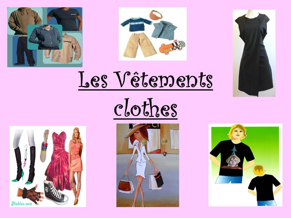 Les Vêtements clothes