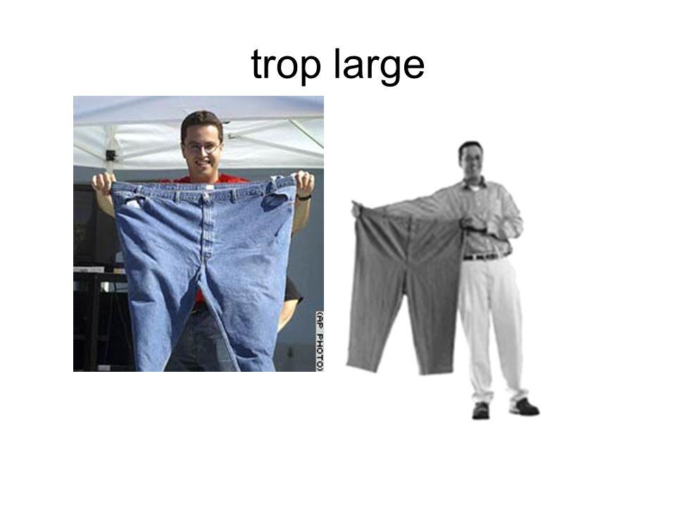 trop large