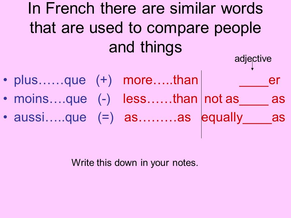 In French there are similar words that are used to compare people and things