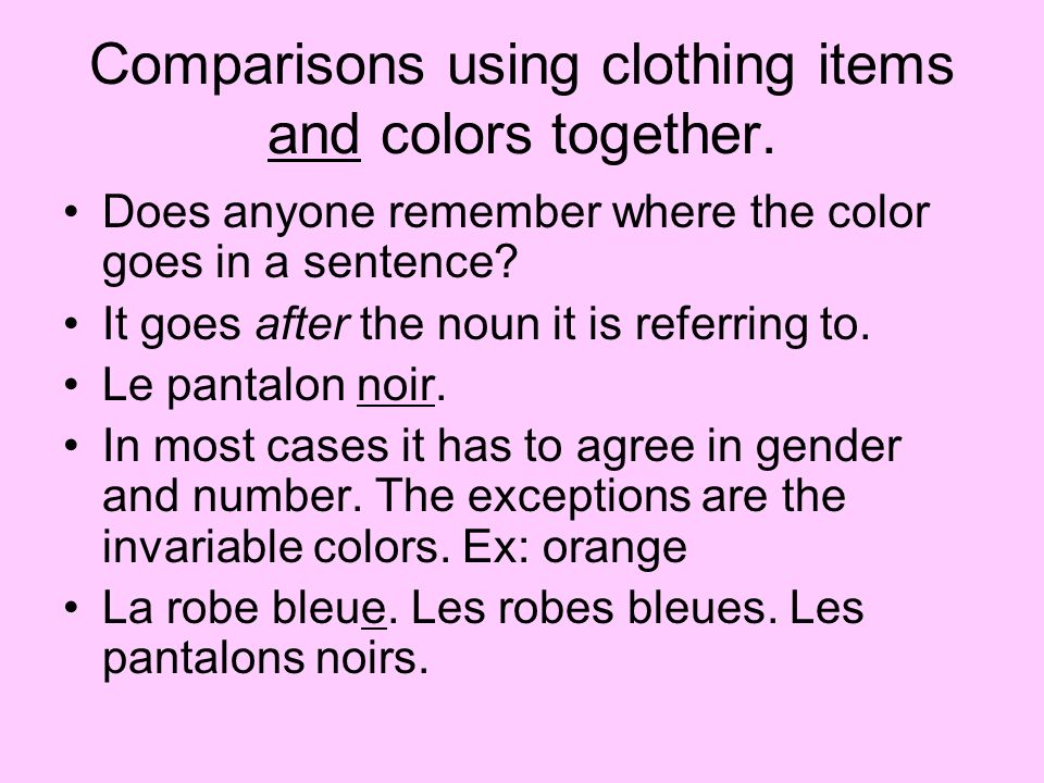 Comparisons using clothing items and colors together.