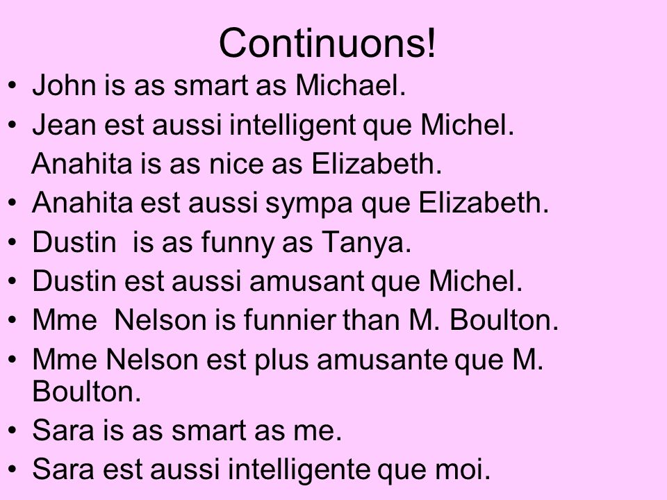 Continuons! John is as smart as Michael.