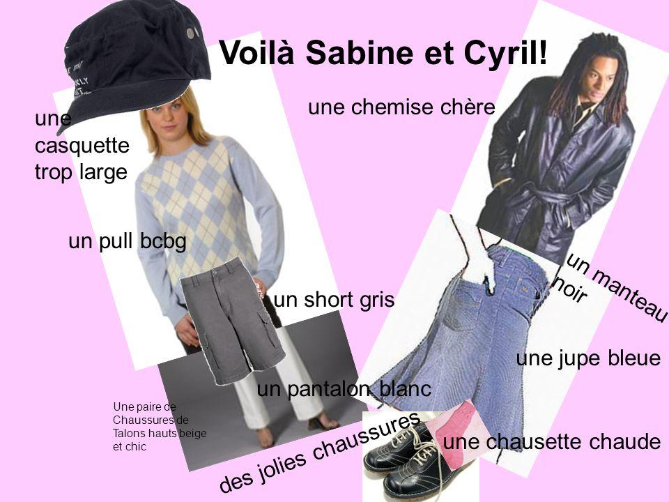 Voilà Sabine et Cyril! une chemise chère une casquette trop large