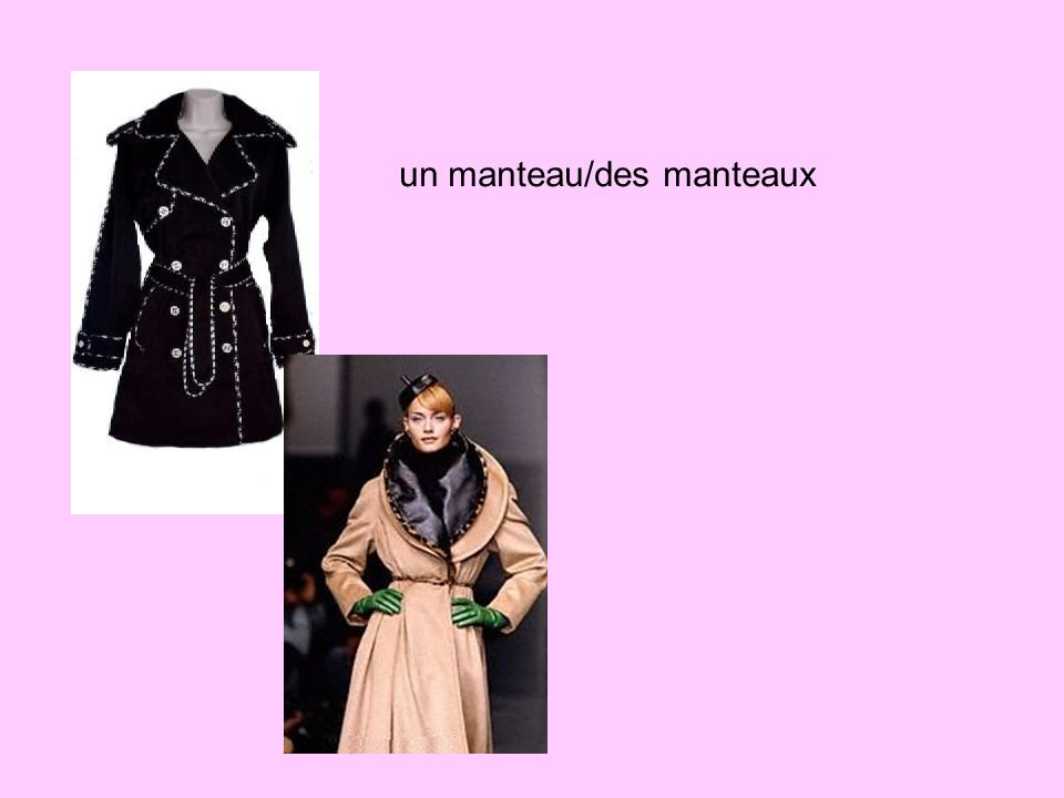 un manteau/des manteaux