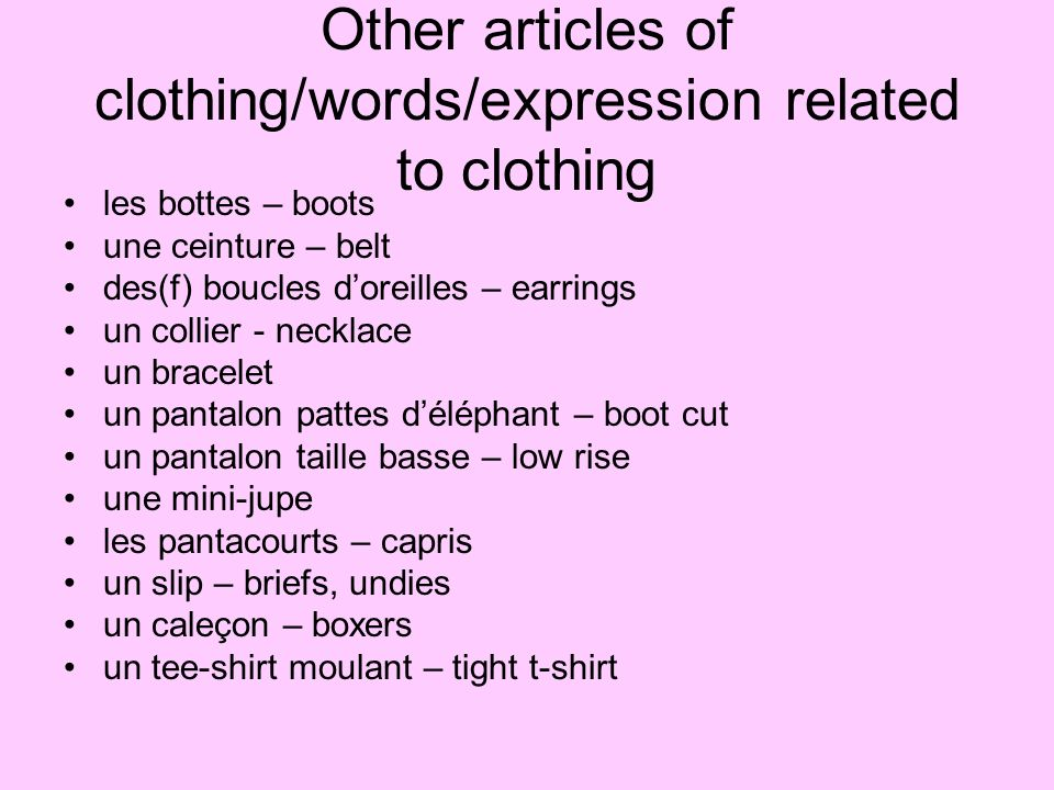 Other articles of clothing/words/expression related to clothing