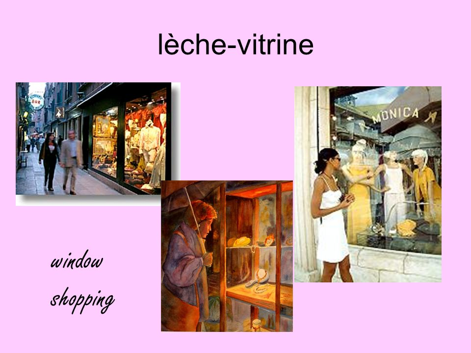 lèche-vitrine window shopping