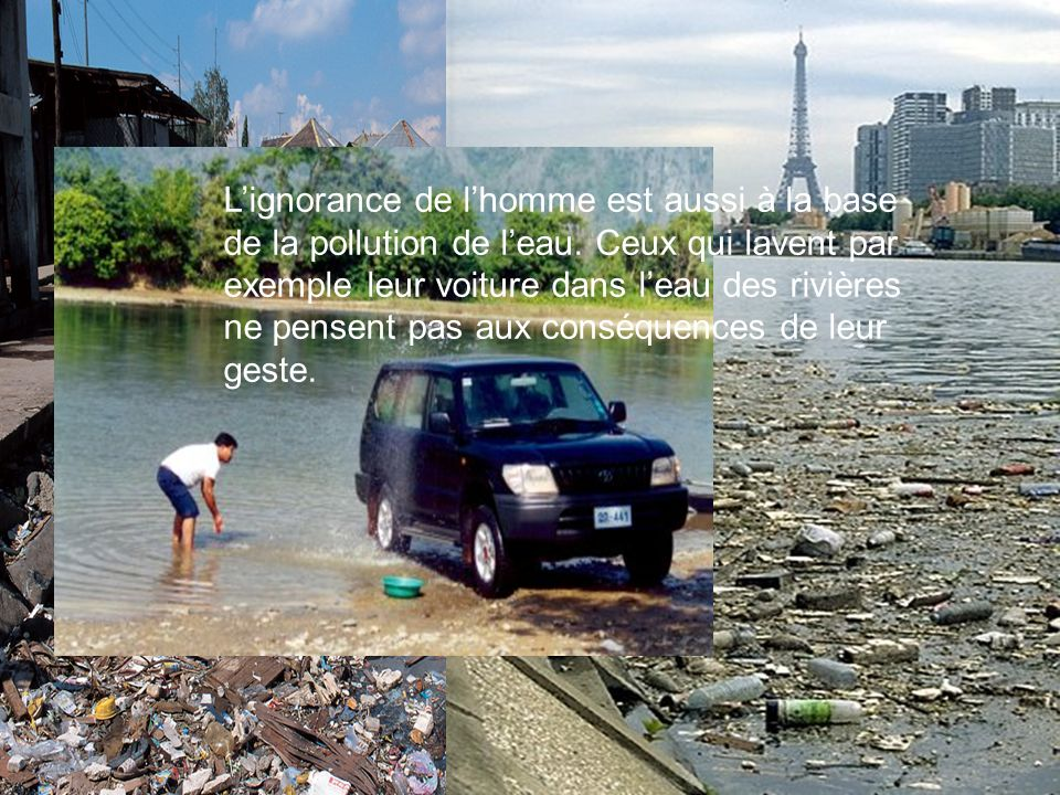 L'ignorance de l'homme est aussi à la base de la pollution de l'eau