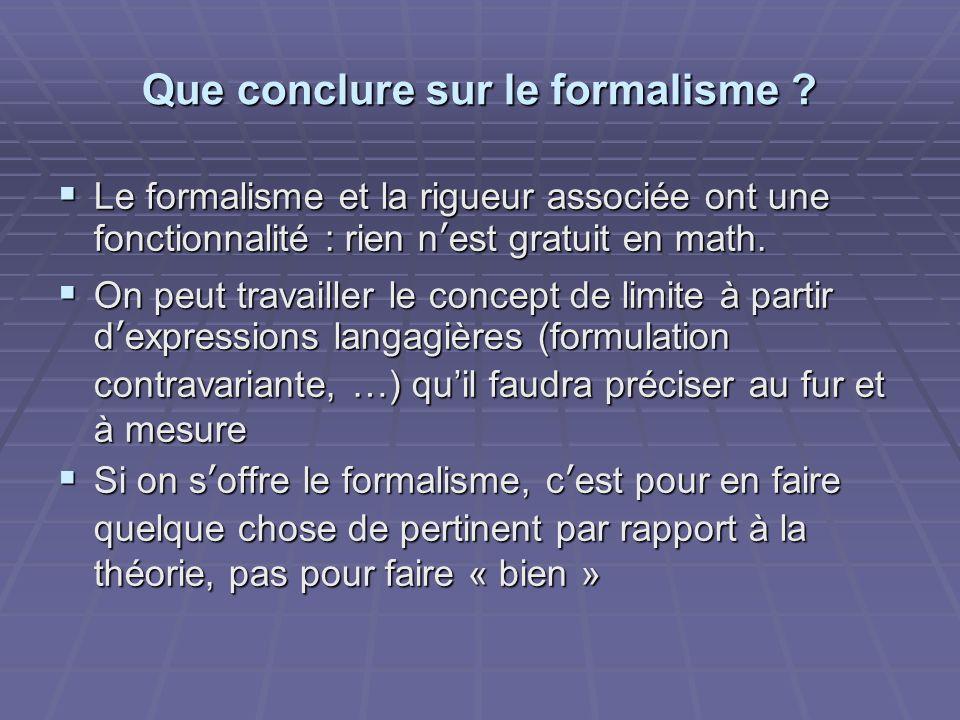 Que conclure sur le formalisme