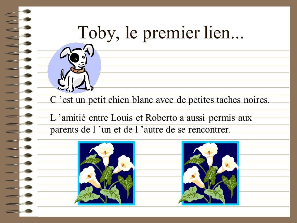 Toby, le premier lien... C 'est un petit chien blanc avec de petites taches noires.