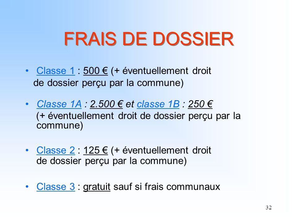 FRAIS DE DOSSIER Classe 1 : 500 € (+ éventuellement droit