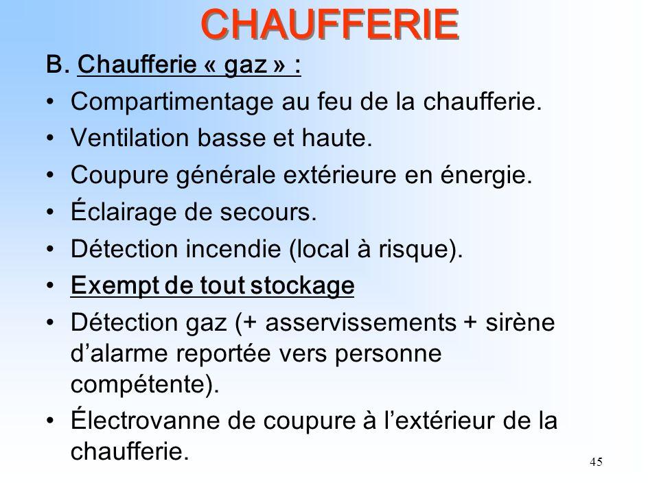 CHAUFFERIE B. Chaufferie « gaz » :