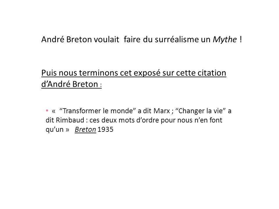André Breton voulait faire du surréalisme un Mythe !