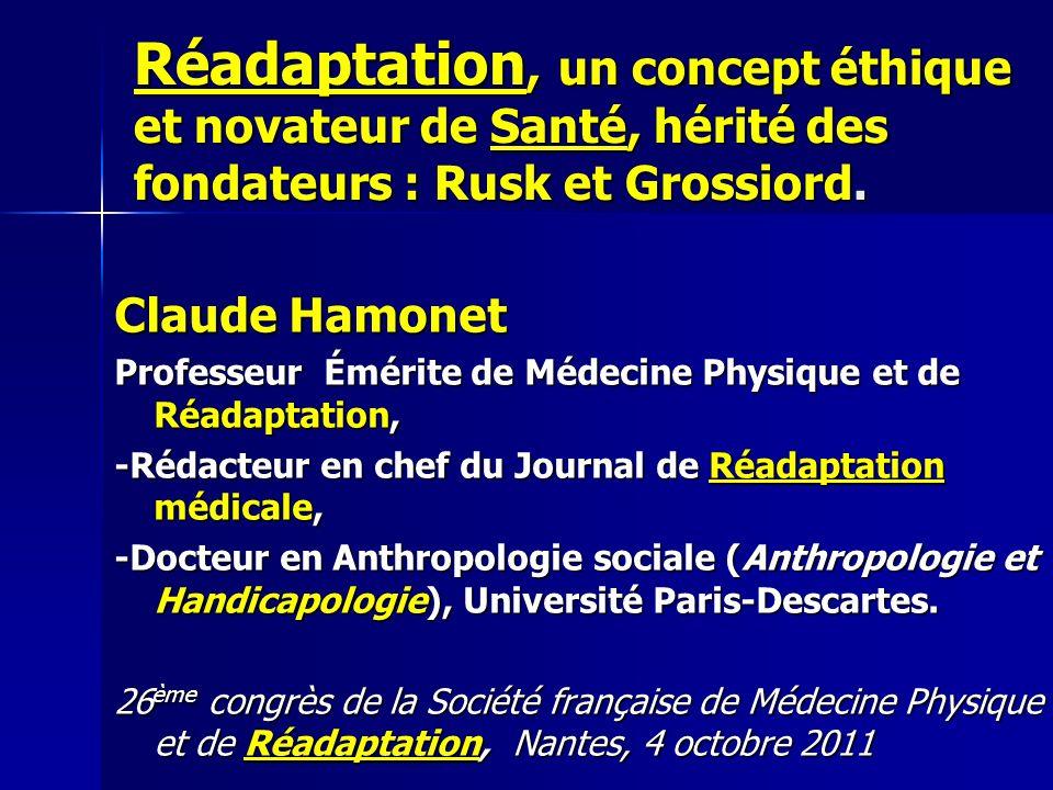 Réadaptation, un concept éthique et novateur de Santé, hérité des fondateurs : Rusk et Grossiord.