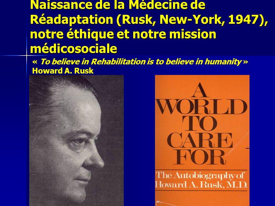 Naissance de la Médecine de Réadaptation (Rusk, New-York, 1947), notre éthique et notre mission médicosociale