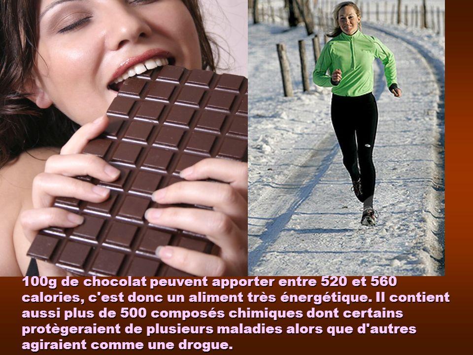 100g de chocolat peuvent apporter entre 520 et 560 calories, c est donc un aliment très énergétique.