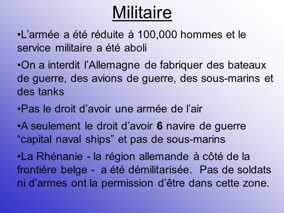 Militaire L'armée a été réduite à 100,000 hommes et le service militaire a été aboli.