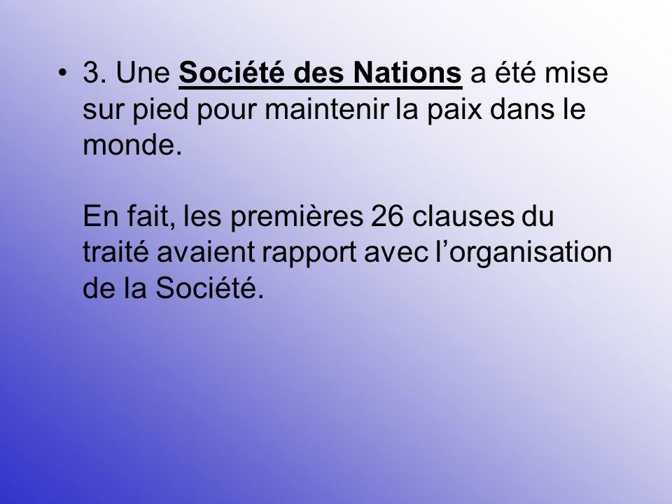 3. Une Société des Nations a été mise sur pied pour maintenir la paix dans le monde.