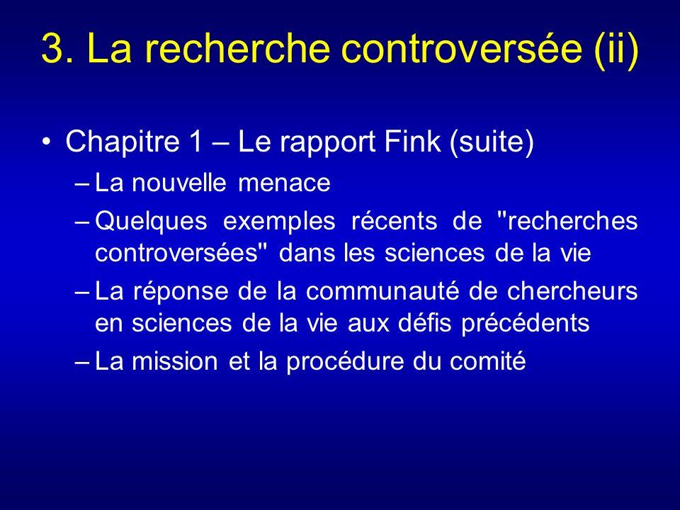 3. La recherche controversée (ii)