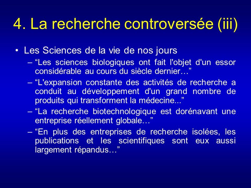 4. La recherche controversée (iii)