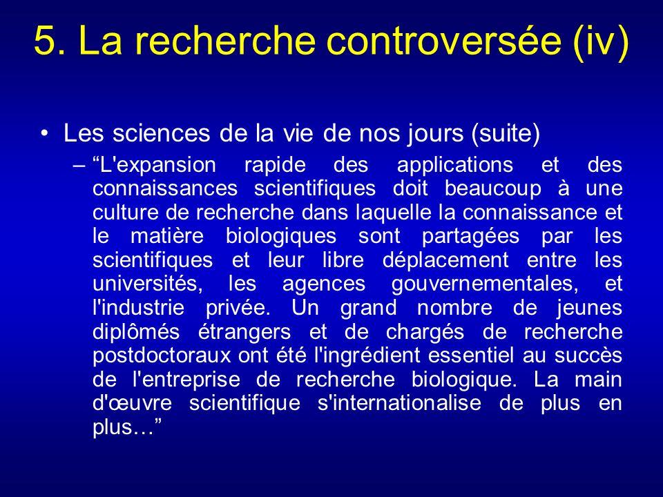 5. La recherche controversée (iv)