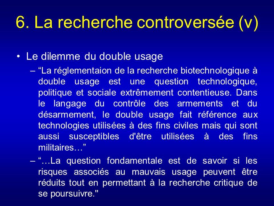 6. La recherche controversée (v)