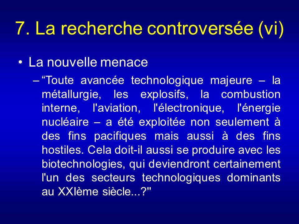 7. La recherche controversée (vi)