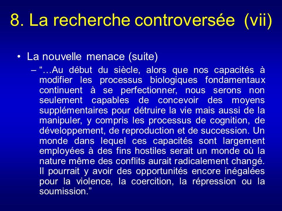 8. La recherche controversée (vii)