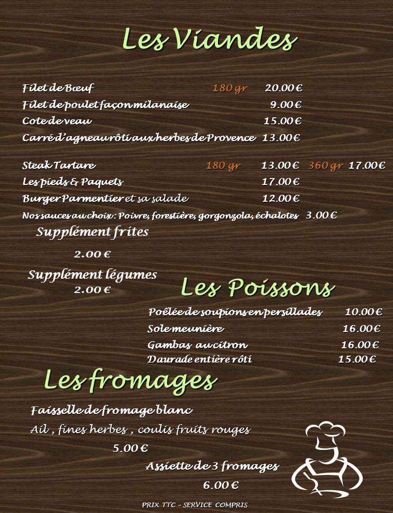 Les Viandes Les fromages Les Poissons Supplément frites 2.00 €