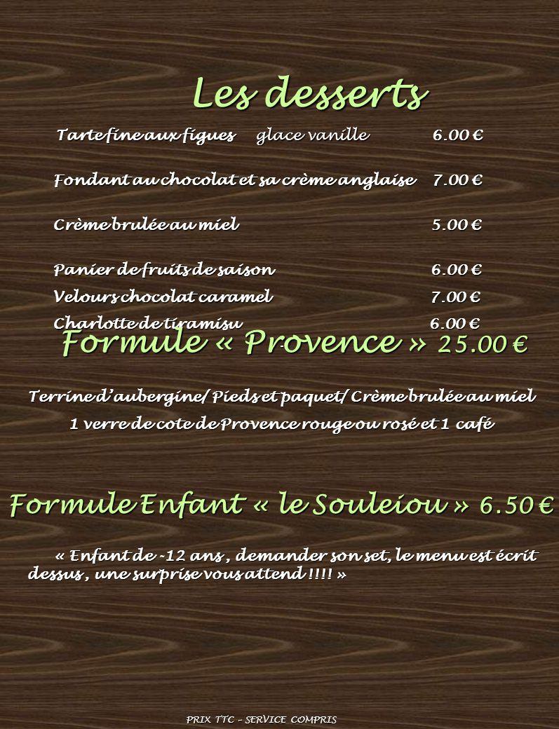 Les desserts Formule « Provence » 25.00 €