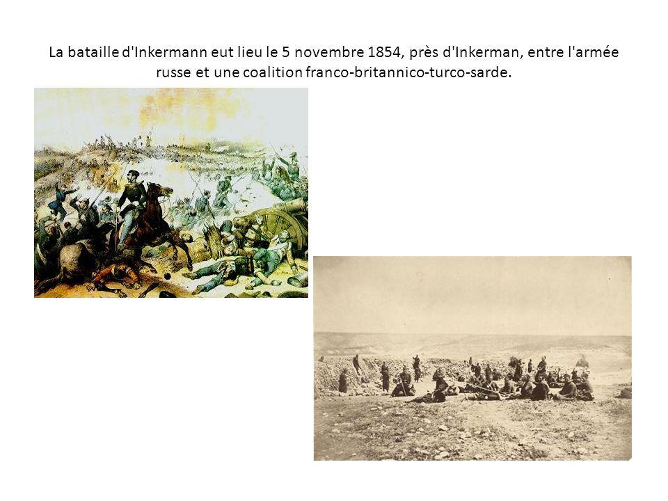 La bataille d Inkermann eut lieu le 5 novembre 1854, près d Inkerman, entre l armée russe et une coalition franco-britannico-turco-sarde.