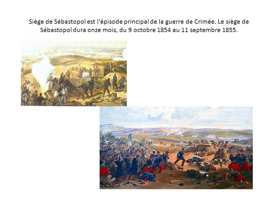 Siège de Sébastopol est l épisode principal de la guerre de Crimée