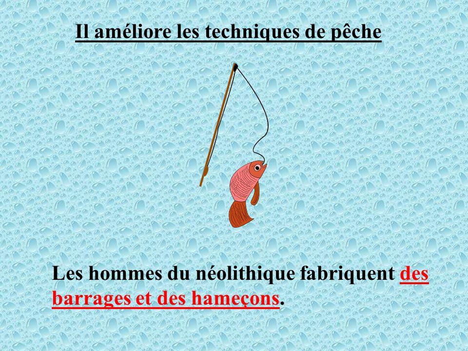 Il améliore les techniques de pêche