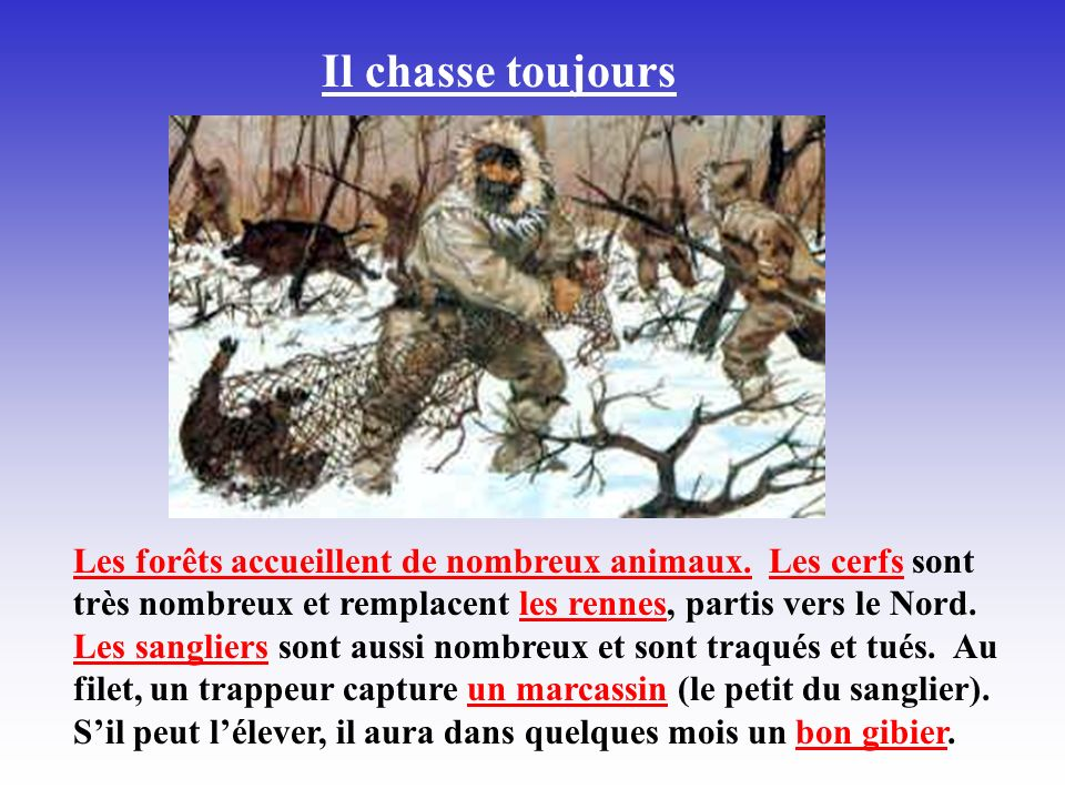 Il chasse toujours