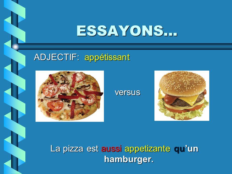 La pizza est aussi appetizante qu'un hamburger.