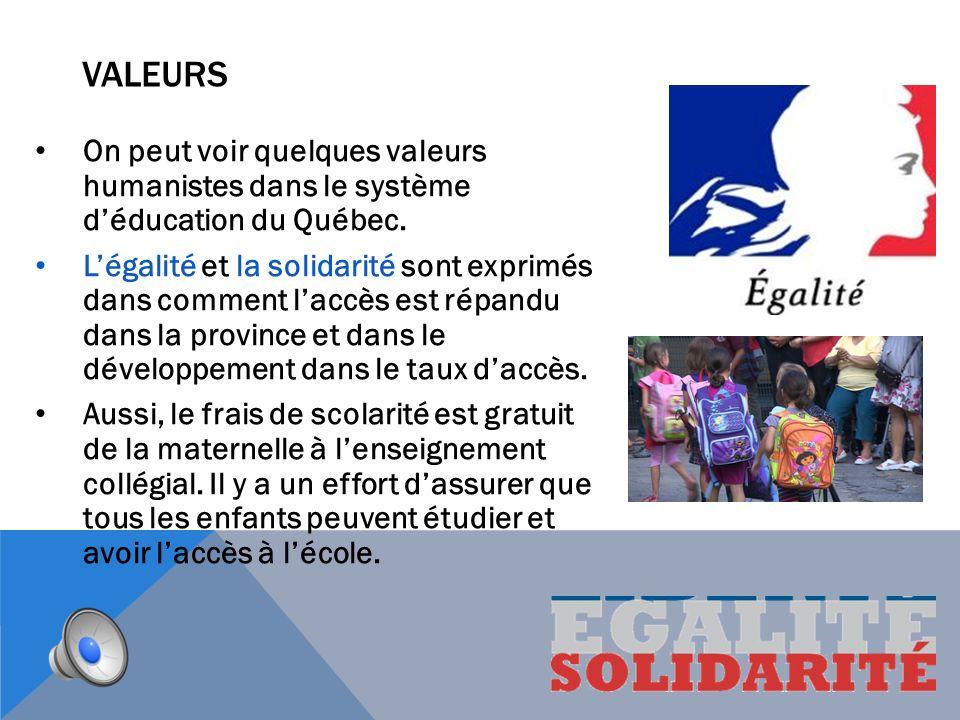 valeurs On peut voir quelques valeurs humanistes dans le système d'éducation du Québec.