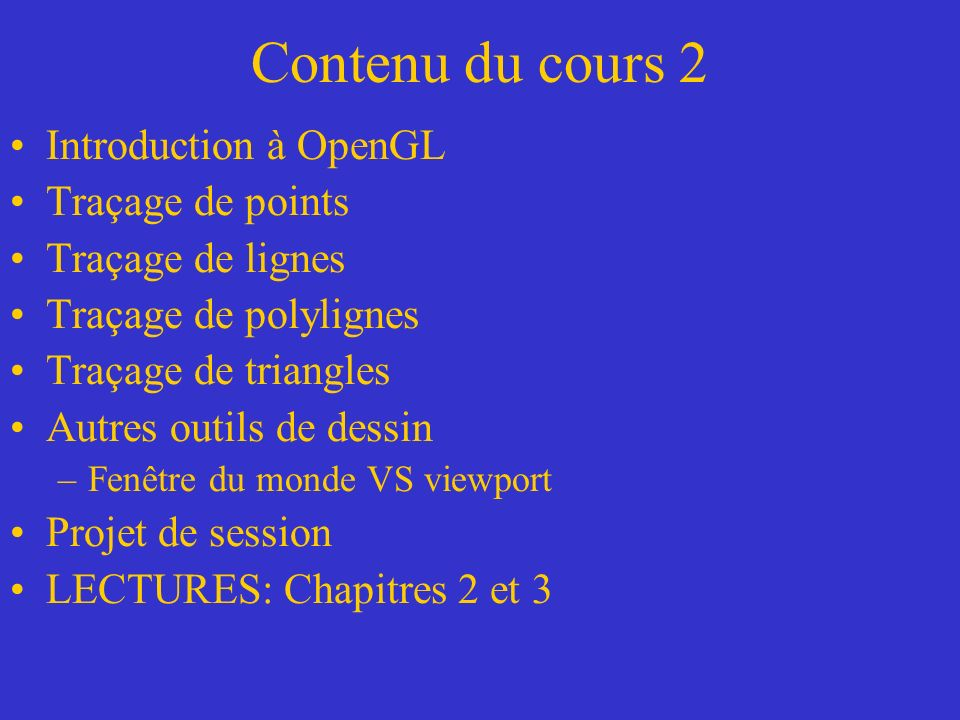 Contenu du cours 2 Introduction à OpenGL Traçage de points