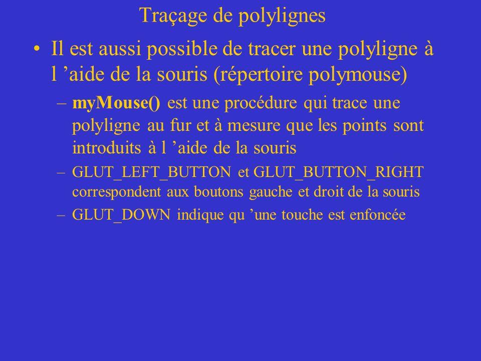 Traçage de polylignes Il est aussi possible de tracer une polyligne à l 'aide de la souris (répertoire polymouse)