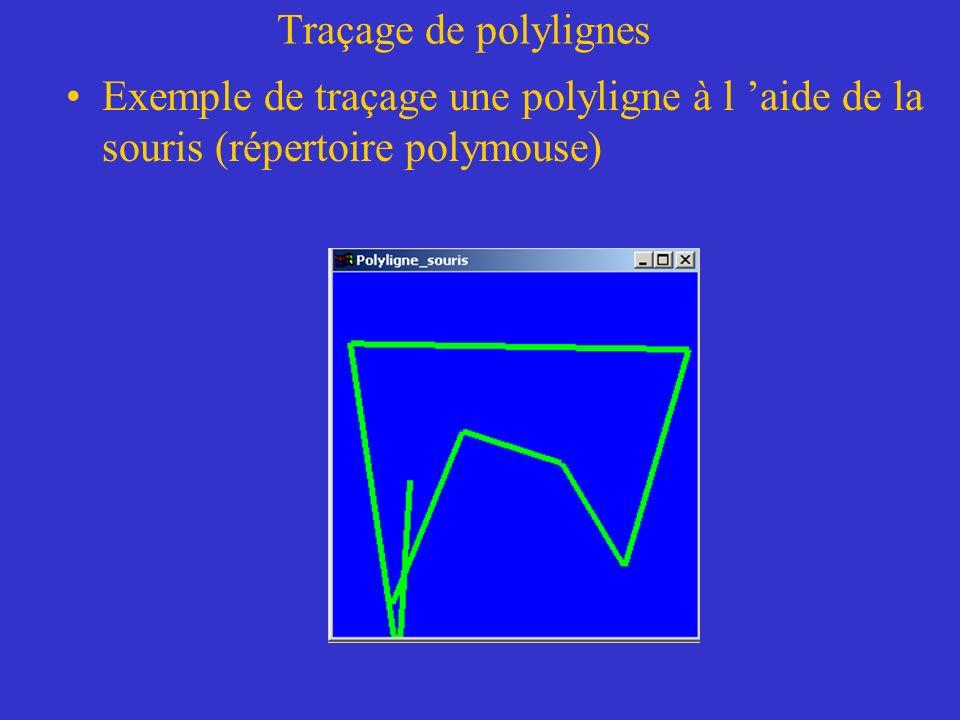 Traçage de polylignes Exemple de traçage une polyligne à l 'aide de la souris (répertoire polymouse)