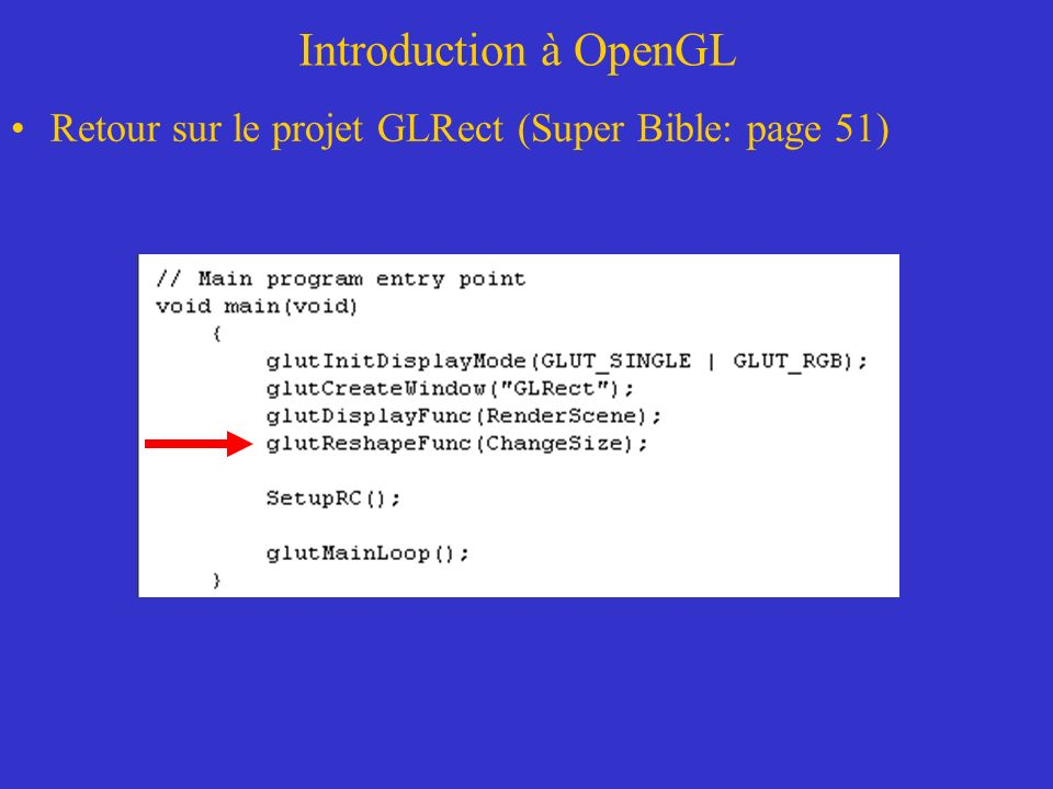 Introduction à OpenGL Retour sur le projet GLRect (Super Bible: page 51)