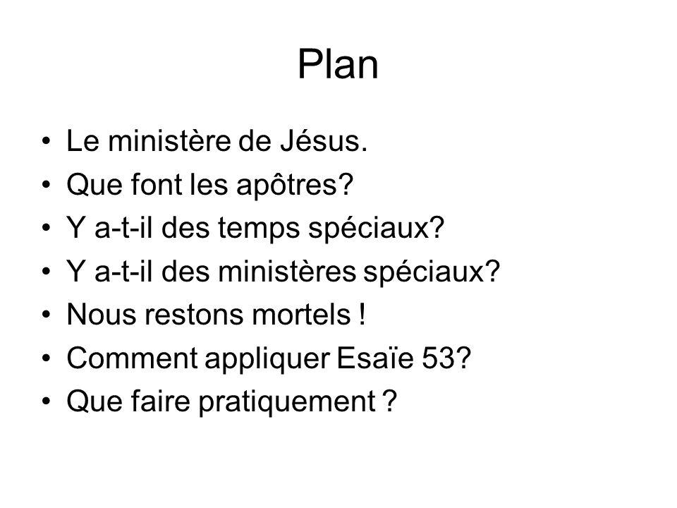 Plan Le ministère de Jésus. Que font les apôtres