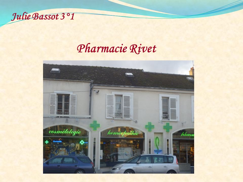 Julie Bassot 3°1 Pharmacie Rivet