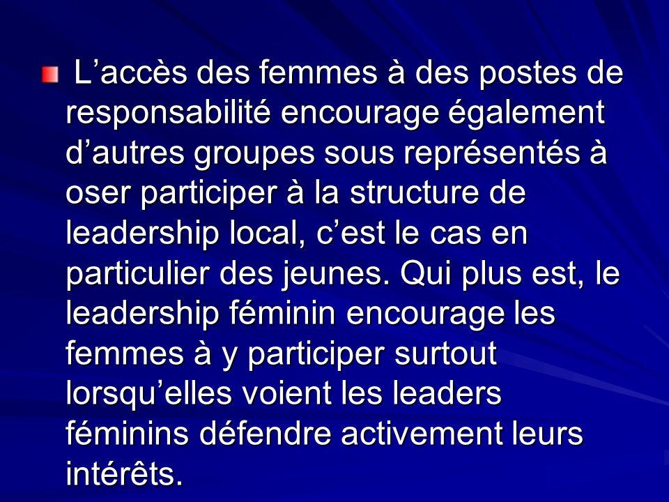 L'accès des femmes à des postes de responsabilité encourage également d'autres groupes sous représentés à oser participer à la structure de leadership local, c'est le cas en particulier des jeunes.